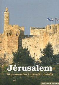 Jerusalem 36 Promenades ? Traver's l'histoire