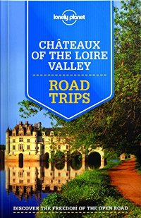Châteaux of the Loire Valley Road Trips