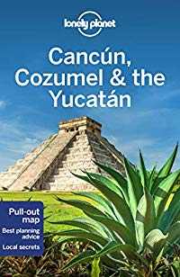 Cancun, Cozumel & the Yucatan